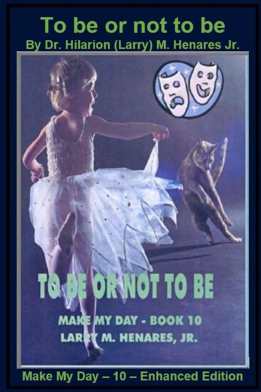 To be or not to be: Make My Day - 10 - Enhanced Edition PDF