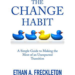 The Change Habit: A Simple Guide to Making the Most of an Unexpected Transition
