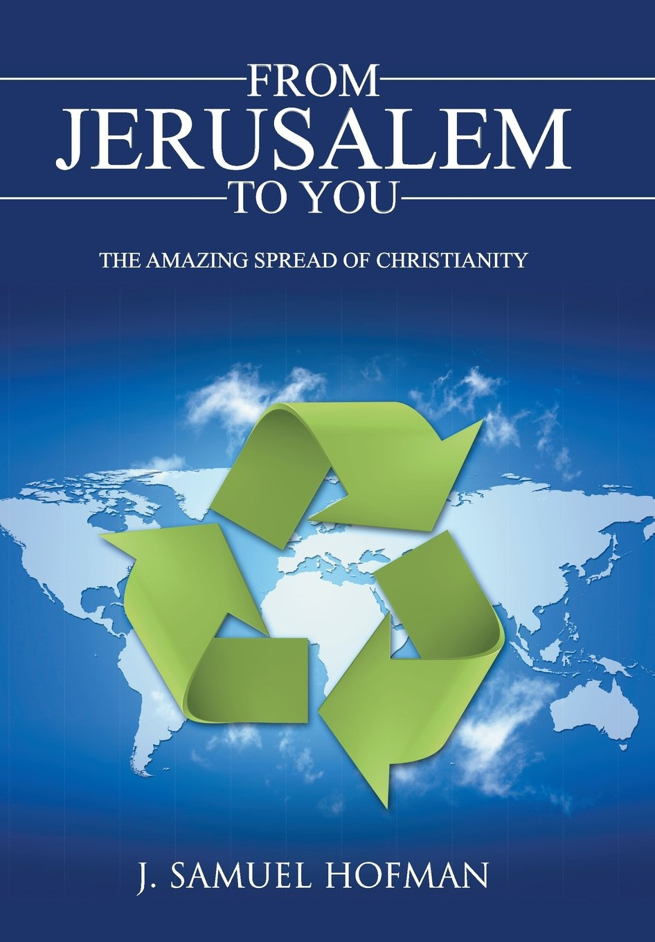 From Jerusalem to You: The Amazing Spread of Christianity pdf