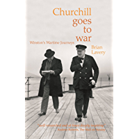 Churchill Goes to War: Winston's Wartime Journeys