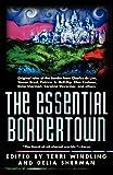 The Essential Bordertown (Borderlands, 4)
