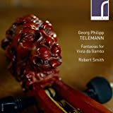 Georg Philipp Telemann: Fantasias for Viola da Gamba, TWV 40:26-37 [Robert Smith] [Resonus Classics: RES10195]