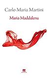 Maria Maddalena: ESERCIZI SPIRITUALI