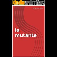 la mutante (French Edition)