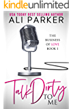 Talk Dirty To Me (Business of Love Book 1)