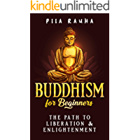 Buddhism for Beginners: The Path to Liberation & Enlightenment (English Edition)