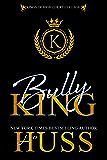 Bully King: A Dark Bully Romance