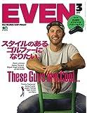 EVEN 2018年3月号 特集:スタイルのあるゴルファーになりたい (特別付録:EVENオリジナルパターカバー)