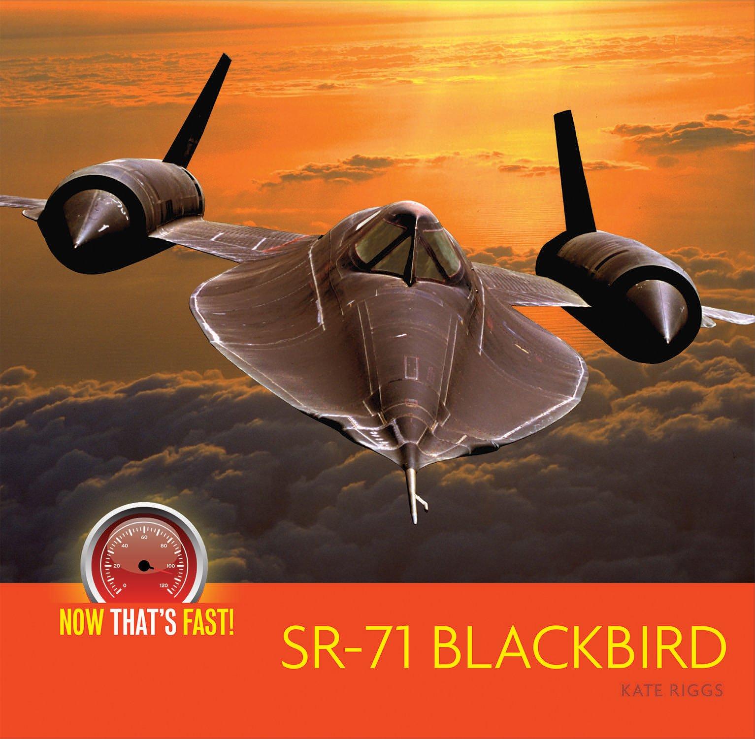 SR-71 Blackbird (plane) (Now That's Fast!) Paperback – August 28, 2018