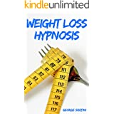 Weight Loss Hypnosis: HOW TO LOSE WEIGHT WITH HYPNOTIC GASTRIC BAND TECHNIQUES FOR WOMEN AND MEN, STOP EMOTIONAL EATING AND F