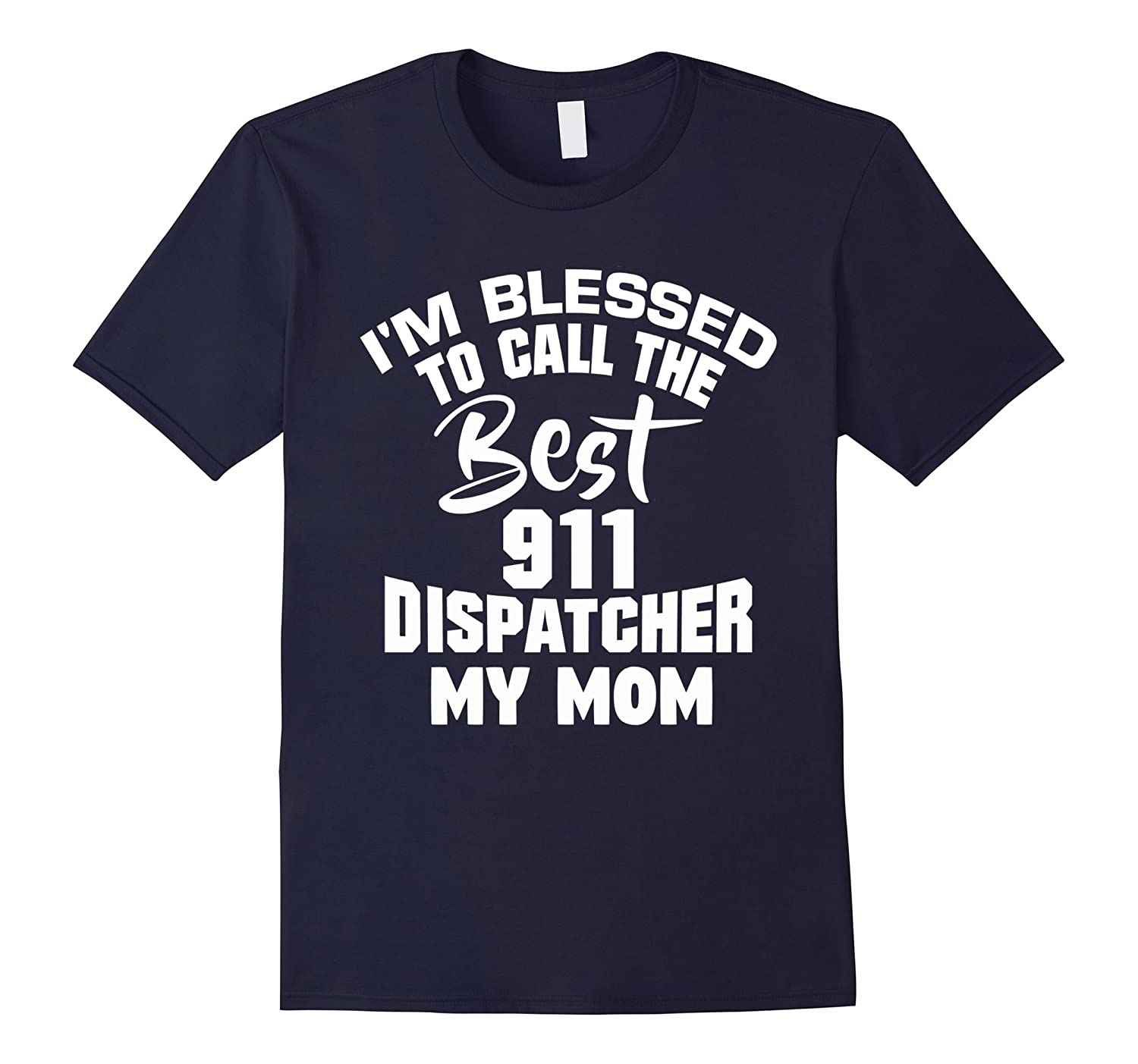 911 Dispatcher - My Mom is The Best 911 Dispatcher-TH