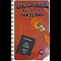 Jon's Journal: 30 Days in Thailand (English Edition)