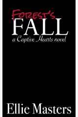 Forest's Fall: A Captive Romance (Captive Hearts Book 3) Kindle Edition