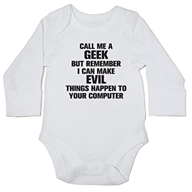 f0164b51eaf Hippowarehouse Call me a Geek but Remember i can Make Evil Things Happen to  Your Computer Baby Vest Bodysuit (Long Sleeve) Boys Girls  Amazon.co.uk  ...