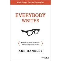 Everybody Writes: Your Go–To Guide to Creating Ridiculously Good Content