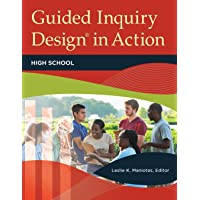 Guided Inquiry Design® in Action: High School