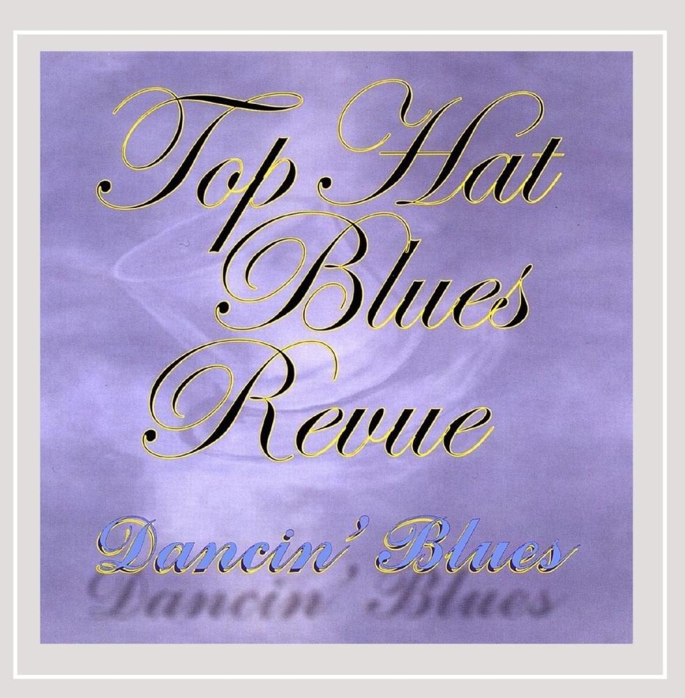 CD : Top Hat Blues Revue - Dancin Blues (CD)