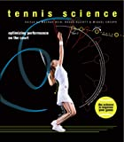 Tennis Science : Optimizing Performance on the Court