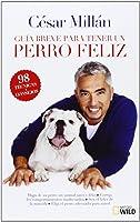 Guía Breve Para Tener Un Perro Feliz (OTROS