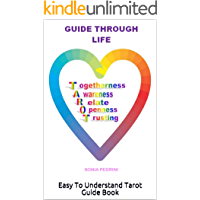 Guide Through Life: Easy To Understand Tarot Guide Book (English Edition)