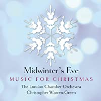 Midwinter's Eve - Music for Christmas by The London Chamber Orchestra