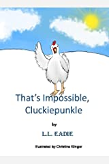 That's Impossible, Cluckiepunkle! Kindle Edition