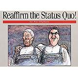 Reaffirm the Status Quo!