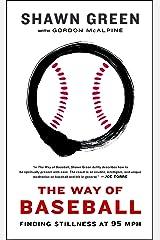 The Way of Baseball: Finding Stillness at 95 mph Paperback