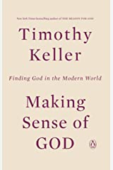 Making Sense of God: Finding God in the Modern World Kindle Edition
