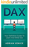 DAX: Your Definitive Guide To LEarn And Write Dax (DAX, Big Data, Data Analytics, Business Intelligence)