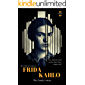 FRIDA KAHLO: The Lonely Artist. The Entire Life Story (Great Biographies Book 1) (English Edition)