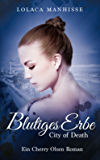 City of Death - Blutiges Erbe: Vampirroman Band 2