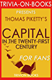 Capital in the Twenty-First Century: By Thomas Piketty (Trivia-On-Books)
