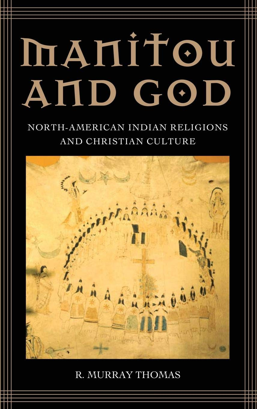 Manitou And God  North American Indian Religions And Christian Culture