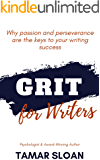 Grit for Writers: Why Passion and Perseverance are the Keys to Your Writing Success