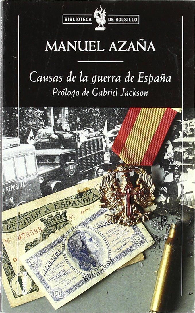 Causas de la guerra de España: Prólogo de Gabriel Jackson Biblioteca de Bolsillo: Amazon.es: Azaña, Manuel: Libros