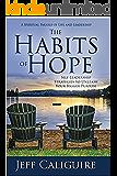 The Habits of Hope: Self-Leadership Strategies to Unleash Your Bigger Purpose