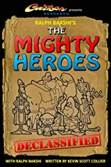 Ralph Bakshi's The Mighty Heroes Declassified Paperback