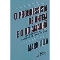 O progressista de ontem e o do amanhã: Desafios da democracia liberal no mundo póspolíticas identitárias