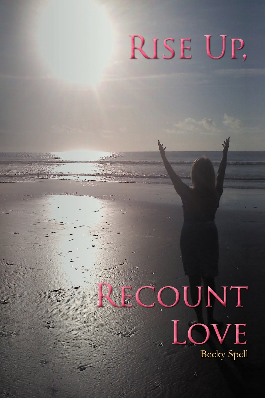Read Online Rise Up, Recount Love pdf
