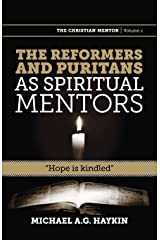 The Reformers and Puritans as Spiritual Mentors: Hope Is Kindled (Christian Mentor) Paperback