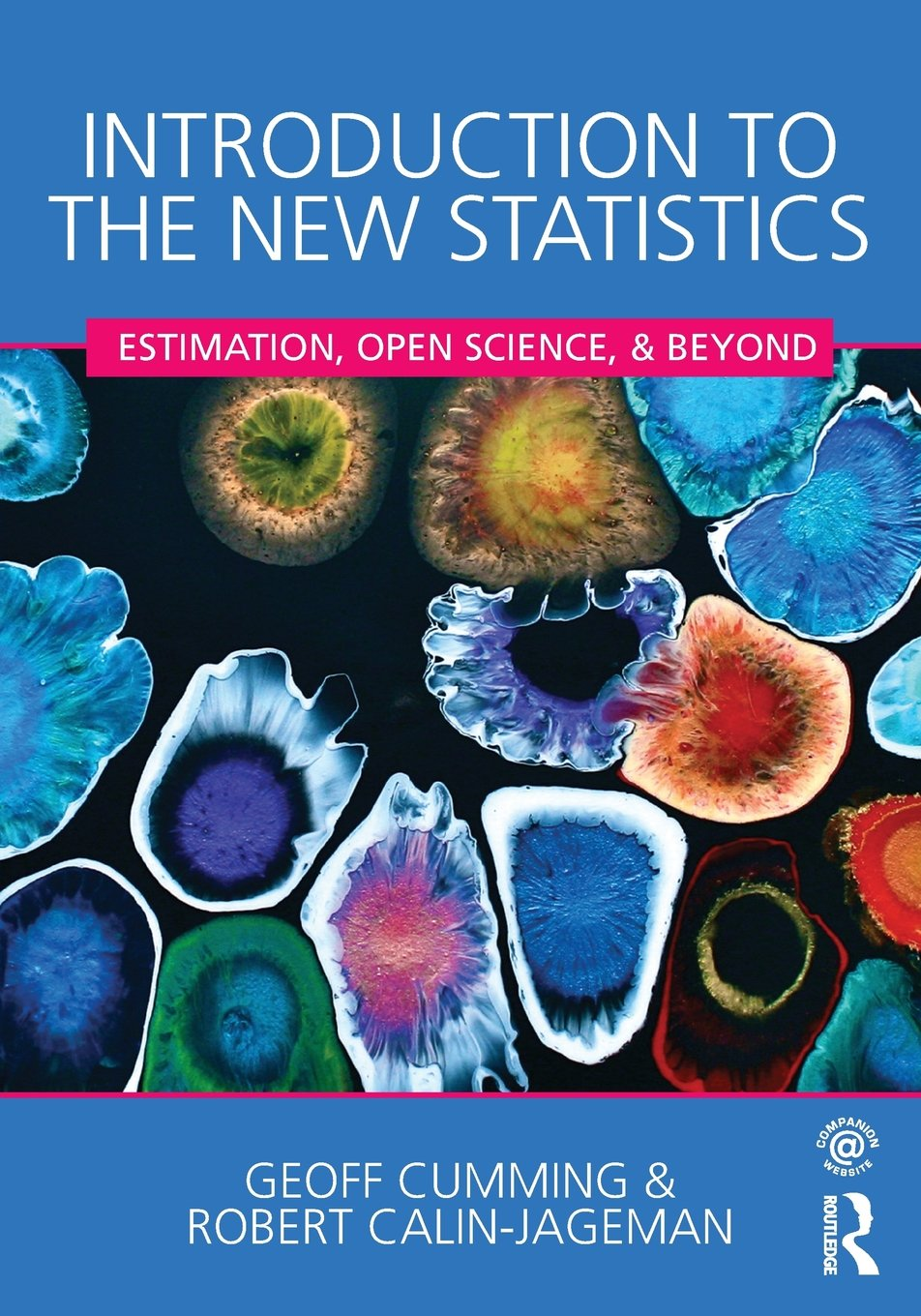 Introduction to the New Statistics: Estimation, Open Science, and Beyond:  Amazon.co.uk: Geoff Cumming, Robert Calin-Jageman: Books