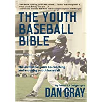 Youth Baseball Bible: The Definitive Guide to Coaching and Enjoying Youth Baseball
