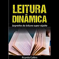 Leitura Dinâmica: Segredos Para Uma Leitura Super Rápida: (Ler mais rápido, ler mais e melhor e estratégias de leitura)
