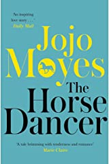 The Horse Dancer: Discover the heart-warming Jojo Moyes you haven't read yet Kindle Edition
