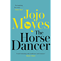 The Horse Dancer: Discover the heart-warming Jojo Moyes you haven't read yet (English Edition)