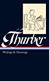 James Thurber: Writings & Drawings (including The Secret Life of Walter Mitty) (Library of America)