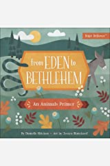 From Eden to Bethlehem: An Animals Primer (Baby Believer®) Board book