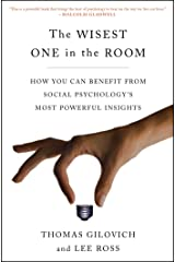 The Wisest One in the Room: How You Can Benefit from Social Psychology's Most Powerful Insights (English Edition) eBook Kindle