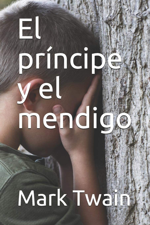 El príncipe y el mendigo: Amazon.es: Twain, Mark, Herrera, Rafael Arturo, Herrera, Rafael Arturo: Libros